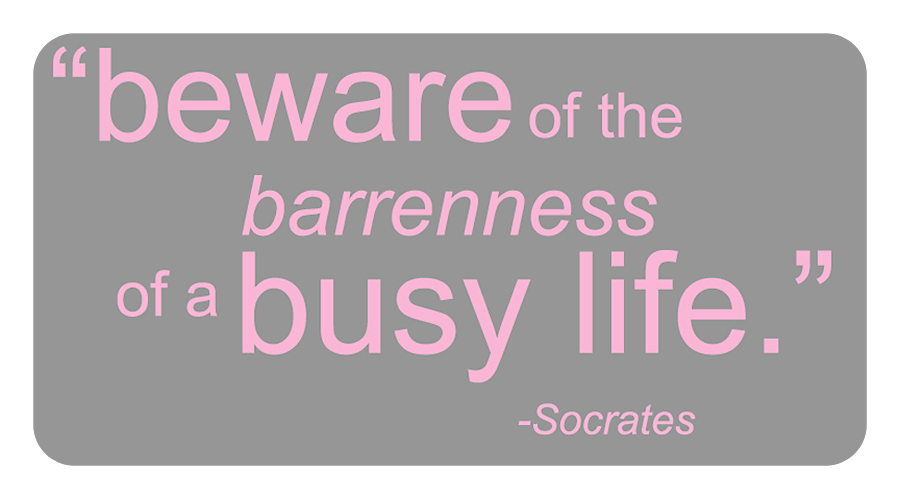 Simple Inspiration: Socrates on the Busy Life